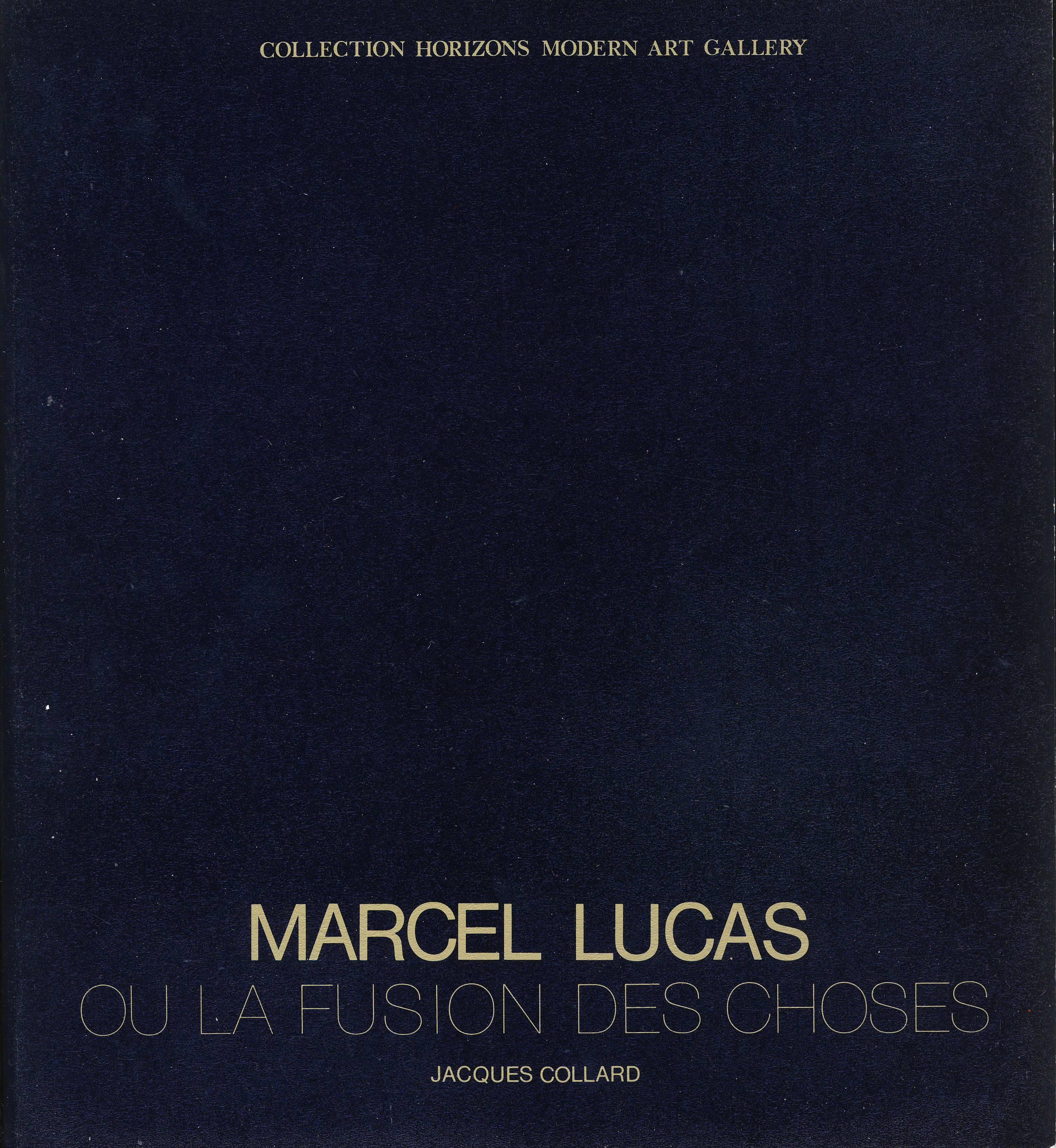 Marcel Lucas ou la fusion des choses